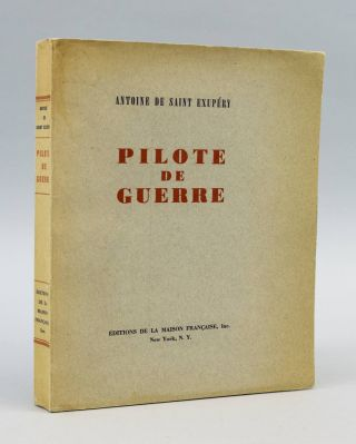 PILOTE DE GUERRE [FLIGHT TO ARRAS]. ANTOINE DE SAINT-EXUPÉRY
