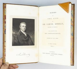 MEMOIRS OF THE LIFE OF SIR SAMUEL ROMILLY, WRITTEN BY HIMSELF; WITH A SELECTION FROM HIS CORRESPONDENCE. EDITED BY HIS SONS.