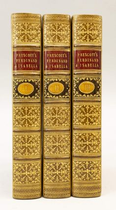 HISTORY OF THE REIGN OF FERDINAND AND ISABELLA, THE CATHOLIC, OF SPAIN. WILLIAM PRESCOTT.