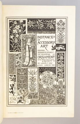 INSTANCES OF ACCESSORY ART. ORIGINAL DESIGNS & SUGGESTIVE EXAMPLES OF ORNAMENT WITH PRACTICAL AND CRITICAL NOTES.