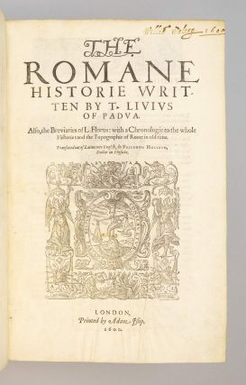 THE ROMANE HISTORIE . . . ALSO, THE BREVIARIES OF L. FLORUS . . . AND THE TOPOGRAPHIES OF ROME IN OLD TIME.