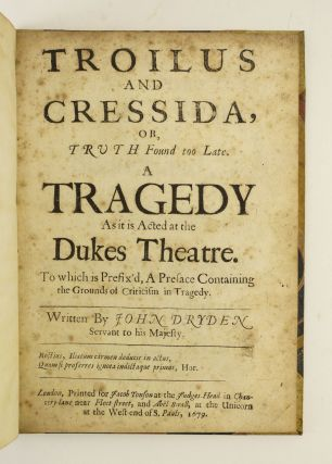 TROILUS AND CRESSIDA, OR, TRUTH FOUND TOO LATE. JOHN DRYDEN
