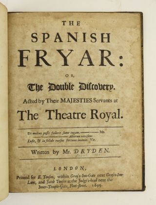 THE SPANISH FRYAR: OR, THE DOUBLE DISCOVERY. JOHN DRYDEN