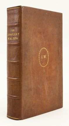 THE COMPLEAT ANGLER. [bound with] THE LIVES OF DONNE, WOTTON, HOOKER, HERBERT, & SANDERSON, WITH LOVE AND TRUTH & MISCELLANEOUS WRITINGS.