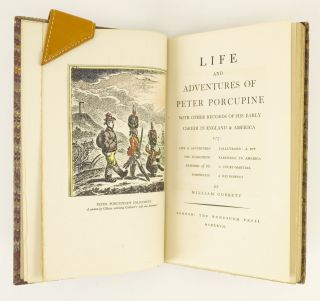 LIFE AND ADVENTURES OF PETER PORCUPINE WITH OTHER RECORDS OF HIS EARLY CAREER IN ENGLAND & AMERICA.