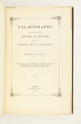 PALAEOGRAPHY. NOTES UPON THE HISTORY OF WRITING AND THE MEDIEVAL ART OF ILLUMINATION.