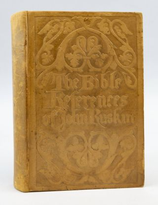 THE BIBLE REFERENCES OF JOHN RUSKIN. STYLE OF BINDINGS - GUILD OF WOMEN BINDERS, MARY AND ELLEN...