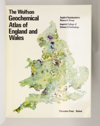 THE WOLFSON GEOCHEMICAL ATLAS OF ENGLAND AND WALES.