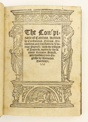 THE CONSPIRACIE OF CATILINE, WRITTEN BY CONSTANCIUS FELICIUS DURANTINUS, . . . WITH THE HISTORYE OF JUGURTH, WRITEN BY THE FAMOUS ROMAINE SALUST.