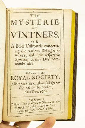 TWO DISCOURSES. I. CONCERNING THE DIFFERENT WITS OF MEN. . . II. THE MYSTERIE OF VINTNERS, OR A DISCOURSE CONCERNING THE VARIOUS SICKNESSES OF WINES, AND THEIR RESPECTIVE REMEDIES. [with] MERRET, [CHRISTOPHER]. SOME OBSERVATIONS CONCERNING THE ORDERING OF WINES.