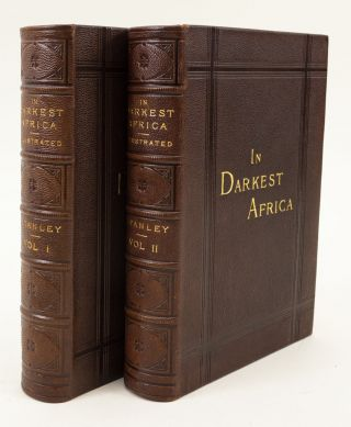 IN DARKEST AFRICA, OR THE QUEST, RESCUE, AND RETREAT OF EMIN GOVERNOR OF EQUATORIA. HENRY M. STANLEY