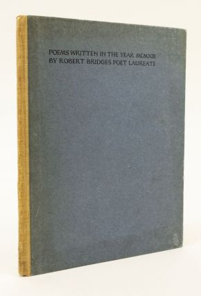 POEMS WRITTEN IN THE YEAR MCMXIII BY ROBERT BRIDGES POET LAUREATE. ASHENDENE PRESS, ROBERT BRIDGES