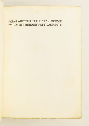 POEMS WRITTEN IN THE YEAR MCMXIII BY ROBERT BRIDGES POET LAUREATE.