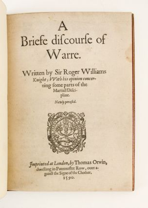 A BRIEFE DISCOURSE OF WARRE . . . WITH HIS OPINION CONCERNING SOME PARTS OF THE MARTIALL DISCIPLINE.