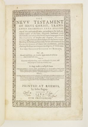 THE NEW TESTAMENT OF IESUS CHRIST, TRANSLATED FAITHFULLY INTO ENGLISH, OUT OF THE AUTHENTICAL LATIN . . . IN THE ENGLISH COLLEGE OF RHEMES.