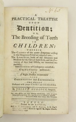 A PRACTICAL TREATISE UPON DENTITION; OR, THE BREEDING OF TEETH IN CHILDREN.