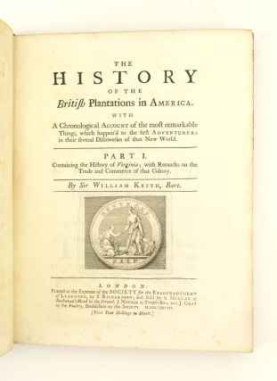 THE HISTORY OF THE BRITISH PLANTATIONS IN AMERICA. . . . CONTAINING THE HISTORY OF VIRGINIA; WITH...