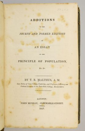 ADDITIONS TO THE FOURTH AND FORMER EDITIONS OF AN ESSAY ON THE PRINCIPLE OF POPULATION.