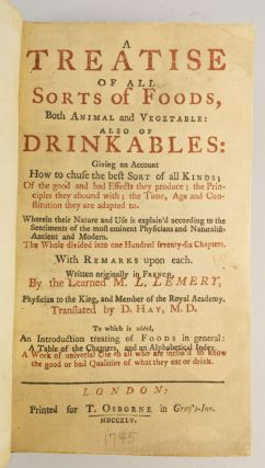 A TREATISE OF ALL SORTS OF FOODS, BOTH ANIMAL AND VEGETABLE: ALSO OF DRINKABLES.